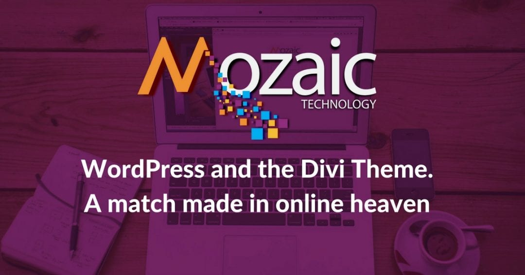 WordPress and the Divi Theme, a match made in online heaven