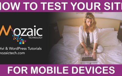 How to test your website for mobile, tablet, & desktop using Divi & WordPress